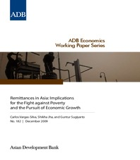 Remittances in Asia - Implications for the Fight against Poverty and the Pursuit of Economic Growth
