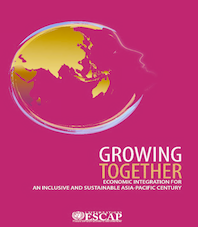 Growing Together - Economic Integration for an Inclusive and Sustainable Asia-Pacific Century
