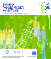 Handbook to develop projects on remittances: Good practices to maximize the impact of remittances on development